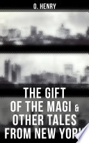 The Gift Of The Magi Other Tales From New York