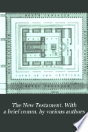 The New Testament. With a brief comm. by various authors