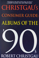 Christgau s Consumer Guide  Albums of the  90s