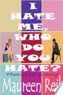 I Hate Me  Who Do You Hate