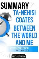 Ta Nehisi Coates  Between the World and Me Summary
