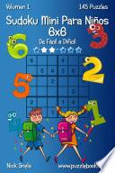 Sudoku Mini Para Niños 6x6 - De Fácil a Difícil - Volumen 1 - 145 Puzzles
