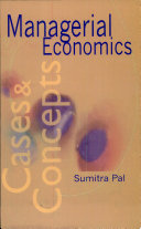 Managerial Economics:Cases and Concepts
