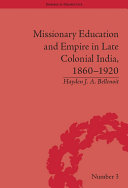 Missionary Education and Empire in Late Colonial India  1860 1920