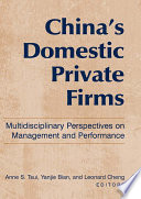 China s Domestic Private Firms  Multidisciplinary Perspectives on Management and Performance Book