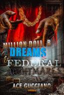 Million Dollar Dreams And Federal Nightmares