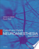 """""""Cottrell and Patel's Neuroanesthesia E-Book"""" by James E. Cottrell, Piyush Patel"""