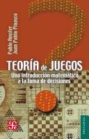 Teoría de juegos: Una introducción matemática a la toma de ...