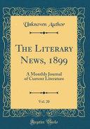 The Literary News  1899  Vol  20