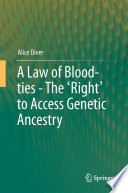 A Law of Blood ties   The  Right  to Access Genetic Ancestry