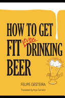 How to Get Fit Even Drinking Beer