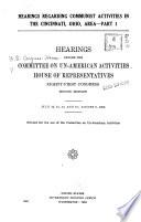 Hearings Regarding Communist Activities In The Cincinnati Ohio Area Part 1