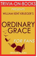 Trivia On Books Ordinary Grace by William Kent Krueger Book