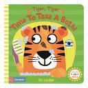 Tiger  Tiger  Time to Take a Bath