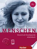 Menschen  : Deutsch als Fremdsprache. Arbeitsbuch : A1