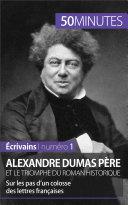 Alexandre Dumas père et le triomphe du roman historique Pdf/ePub eBook