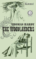 The Woodlanders  Illustrated edition