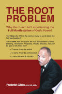 The Root Problem Why The Church Isn T Experiencing The Full Manifestation Of God S Power