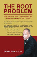 The Root Problem: Why the Church Isn'T Experiencing the Full Manifestation of God'S Power!