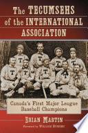 The Tecumsehs Of The International Association