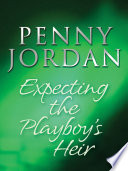 Expecting the Playboy s Heir  Jet Set Wives  Book 2