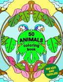 50 ANIMALS Coloring Book for Kids and Toddlers