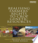 Realising Farmers  Rights to Crop Genetic Resources