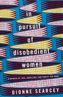 In Pursuit of Disobedient Women Pdf/ePub eBook