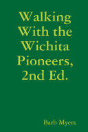 Walking With the Wichita Pioneers  2nd Ed