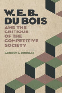 W  E  B  Du Bois and the Critique of the Competitive Society