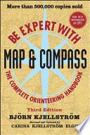 """""""Be Expert with Map and Compass"""" by Bjorn Kjellstrom, Carina Kjellstrom Elgin"""