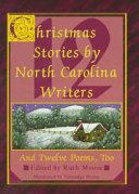 Twelve Christmas Stories by North Carolina Writers