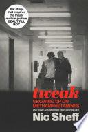 """""""Tweak: Growing Up on Methamphetamines"""" by Nic Sheff"""