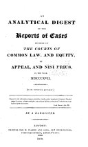 An Analytical Digest of the Reports of Cases Decided in the Courts of Common Law  and Equity  of Appeal  and Nisi Prius