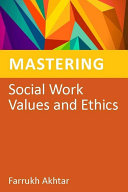 Mastering Social Work Values and Ethics