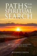 Paths for the Spiritual Search: Methods for the awakening of the Inner Guide