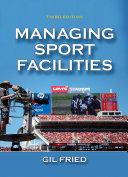 Managing Sport Facilities, 3E