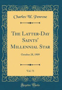 The Latter Day Saints  Millennial Star  Vol  71  October 28  1909  Classic Reprint