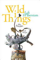 Wild Things: The Disorder of Desire