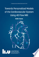 Towards Personalized Models of the Cardiovascular System Using 4D Flow MRI Book