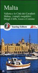 Guida Turistica Malta. Valletta e le città dei Cavalieri, Mdina, i templi megalitici, Dingli Cliffs, Gozo e Comino. Con guida alle informazioni pratiche Immagine Copertina