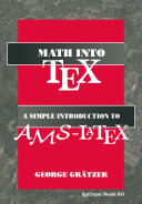 Math into TeX  A Simple Guide to Typesetting Math Using AMS LaTex