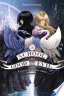 The School for Good and Evil 1: Es kann nur eine geben