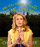 Are You There  Vodka  It s Me  Chelsea