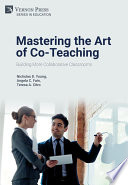 Mastering The Art Of Co Teaching Building More Collaborative Classrooms Book