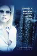 Violence in Argentine Literature and Film  1989 2005