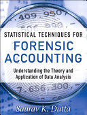 Statistical Techniques for Forensic Accounting: Understanding the ...