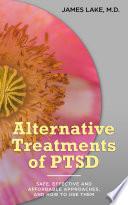 Alternative Treatments Of Post Traumatic Stress Disorder Ptsd