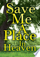 Save Me a Place in Heaven Book