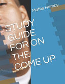 Study Guide for on the Come Up
